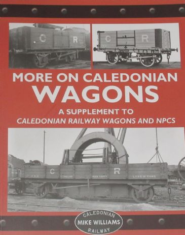 More on Caledonian Wagons - A Supplement to Caledonian Railway Wagons and NPCs, by Mike Williams